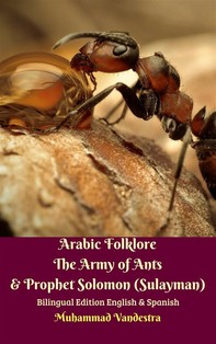 Arabic Folklore The Army of Ants & Prophet Solomon (Sulayman) Bilingual Edition English & Spanish - Librerie.coop