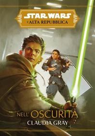 Star Wars: L'Alta Repubblica - Nell'oscurità - Librerie.coop