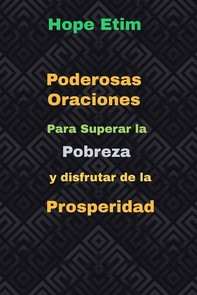 Poderosas Oraciones Para Superar la Pobreza y Disfrutar de la Prosperidad - Librerie.coop