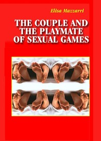 The couple and the playmate of sexual games - Librerie.coop