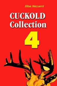Cuckold collection 4 - Librerie.coop