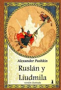 Ruslán y Liudmila - Librerie.coop