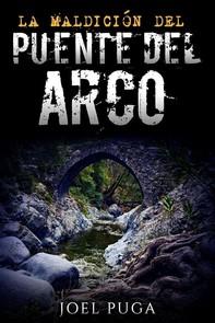La Maldicíon del Puente del Arco - Librerie.coop