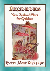 PICCANINNIES - The flora of New Zealand explained for Children - Librerie.coop
