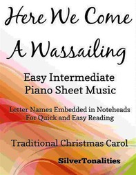Here We Come a Wassailing Easy Intermediate Piano Sheet Music - Librerie.coop