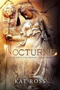 Nocturne (Il Quarto Talismano - Libro Primo) - Librerie.coop