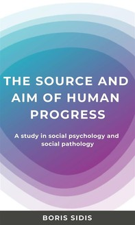The sources and aim of human progress - Librerie.coop