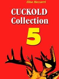 Cuckold collection 5 - Librerie.coop