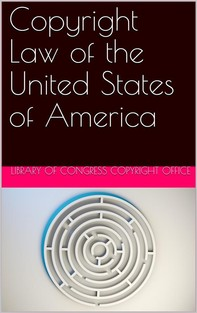 Copyright Law of the United States of America / Contained in Title 17 of the United States Code - Librerie.coop