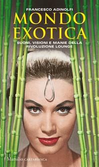 Mondo Exotica - Librerie.coop