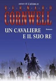 Un cavaliere e il suo re - Librerie.coop