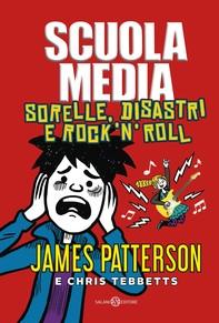 Scuola Media. Sorelle, disastri e rock'n'roll - Librerie.coop