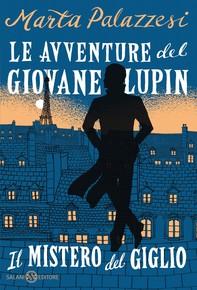 Le avventure del giovane Lupin. Il mistero del giglio - Librerie.coop