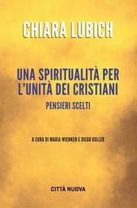 Una spiritualià per l'unità dei cristiani - Librerie.coop