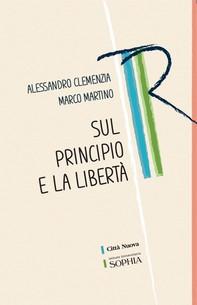 Sul principio e la libertà - Librerie.coop
