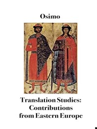 Translation Studies. Contributions from Eastern Europe - Librerie.coop
