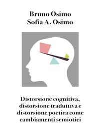 Distorsione cognitiva, distorsione traduttiva e distorsione poetica come cambiamenti semiotici - Librerie.coop