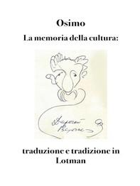 La memoria della cultura: traduzione e tradizione in Lotman - Librerie.coop