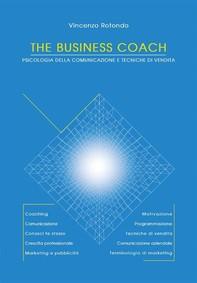 The Business Coach - Psicologia della comunicazione e tecniche di vendita - Librerie.coop