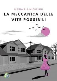 La meccanica delle vite possibili - Librerie.coop