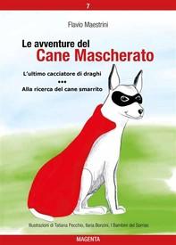 Le avventure del Cane Mascherato (volume 7) - Librerie.coop