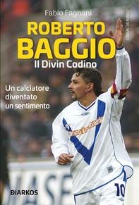 Roberto Baggio, il divin codino - Librerie.coop
