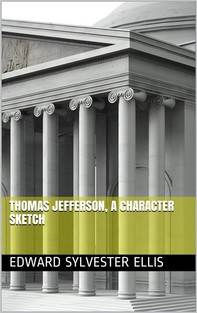 Thomas Jefferson, a Character Sketch - Librerie.coop