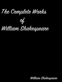 The Complete Works of William Shakespeare - Librerie.coop