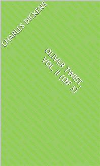 Oliver Twist, Vol. II (of 3) - Librerie.coop