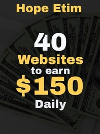 40 Websites to Earn $150 Daily - Librerie.coop
