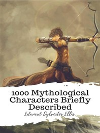 1000 Mythological Characters Briefly Described - Librerie.coop