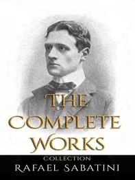 Rafael Sabatini: The Complete Works - Librerie.coop