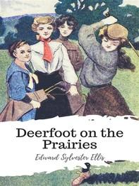 Deerfoot on the Prairies - Librerie.coop