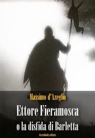 Ettore Fieramosca o la disfida di Barletta - Librerie.coop