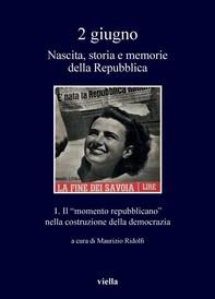 2 giugno. Nascita, storia e memorie della Repubblica vol. 1 - Librerie.coop