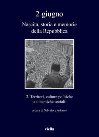 2 giugno. Nascita, storia e memorie della Repubblica vol. 2 - Librerie.coop