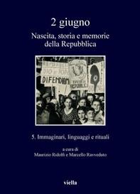 2 giugno. Nascita, storia e memorie della Repubblica vol. 5 - Librerie.coop