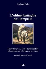 L'ultima battaglia dei Templari - Librerie.coop