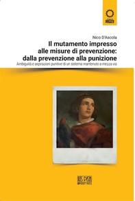 Il mutamento impresso alle misure di prevenzione: dalla prevenzione alla punizione - Librerie.coop