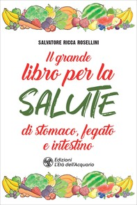 Il grande libro per la salute di stomaco, fegato e intestino - Librerie.coop