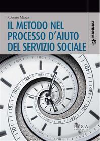 Il metodo nel processo d'aiuto del servizio sociale - Librerie.coop