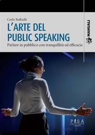 L'arte del public speaking - Librerie.coop