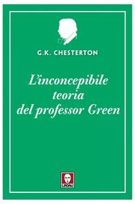 L'inconcepibile teoria del professor Green - Librerie.coop