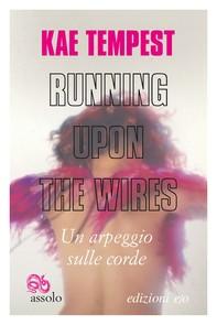 Running Upon the Wires / Un arpeggio sulle corde - Librerie.coop