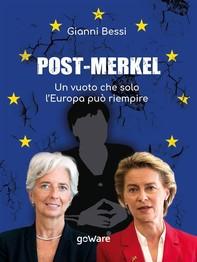 Post-Merkel. Un vuoto che solo l'Europa può riempire - Librerie.coop