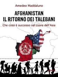 Afghanistan: il ritorno dei talebani. Che cosa è successo nel cuore dell'Asia - Librerie.coop