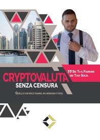 Cryptovaluta senza censura - Librerie.coop