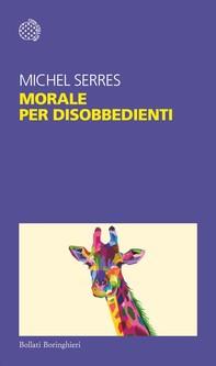 Morale per disobbedienti - Librerie.coop