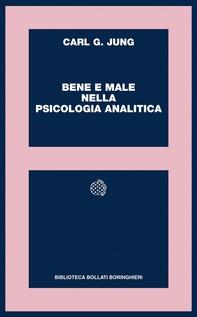 Bene e male nella psicologia analitica - Librerie.coop