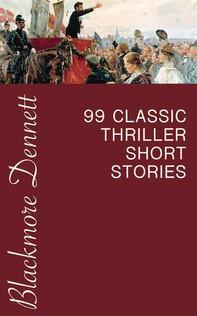 99 Classic Thriller Short Stories - Librerie.coop